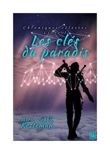 Les clés du paradis (Chroniques célestes - Livre I) de Marie-Sophie KESTEMAN - fiche descriptive