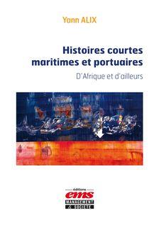 Histoires courtes maritimes et portuaires - Yann ALIX
