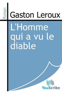 L'Homme qui a vu le diable de Gaston Leroux - fiche descriptive