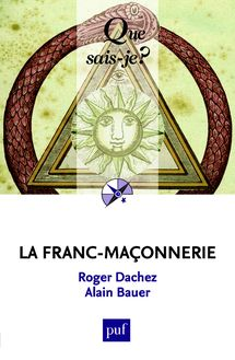 La franc-maçonnerie de Alain Bauer, Roger Dachez - fiche descriptive