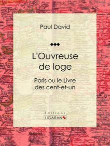 L' Ouvreuse de loge de Ligaran, Paul David - fiche descriptive