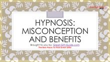 Hypnosis: Misconception And Benefits