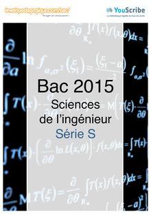 Corrigé - Bac 2015 - Sciences de l'ingénieur - Bac S
