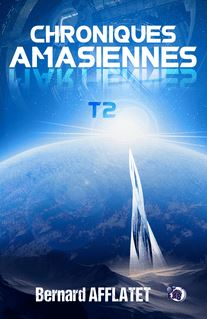 Chroniques amasiennes T2 - Bernard Afflatet