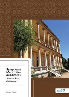 Symphonie Meurtrière au Château - Jean Luc Prat du Jancourt