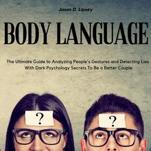 Body Language   The Ultimate Guide to Analyzing People